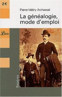 La Généalogie, mode d'emploi