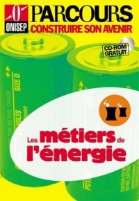 Les Métiers de l'énergie (CD-Rom inclus)