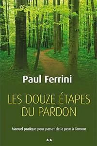 Les douze etapes du pardon