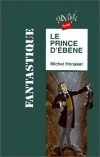 Fantastique : le prince d'ebene