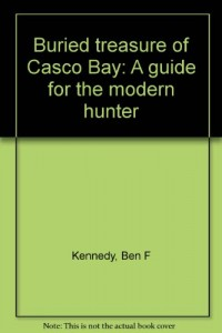 Buried treasure of Casco Bay: A guide for the modern hunter