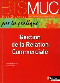 BTS MUC 1e et 2e années, Gestion de la Relation Commerciale, Par la pratique