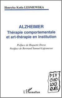 Alzheimer. Thérapie comportementale et art-thérapie en institution