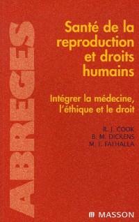 Santé de la reproduction et droits humains : Intégrer la médecine, l'éthique et le droit