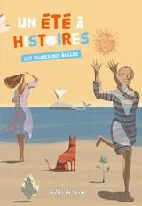 Un été à histoires : Les plumes des bulles
