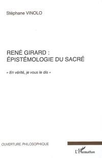 René Girard : épistémologie du sacré : En vérité, je vous le dis