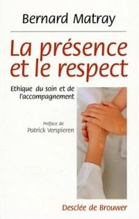 La présence et le respect : Ethique du soin et de l'accompagnement