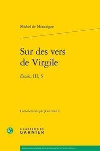 Sur des vers de Virgile : Essais, III, 5