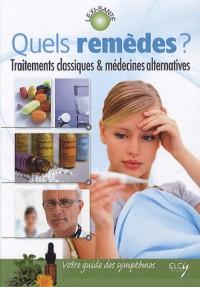Quels remèdes ? traitements classiques et medecines douces