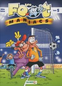 Les foot maniacs, Tome 5 : Op rentrée clubs