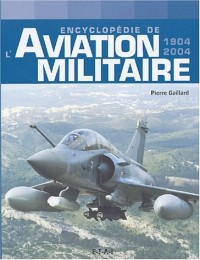 Encyclopédie de l'aviation militaire (1904-2004)