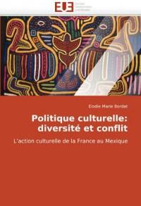 Politique Culturelle: Diversit Et Conflit