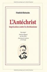L'Antéchrist: Imprécation contre le christianisme