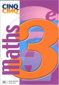 Cinq sur cinq : Mathématiques, 3e (Manuel)