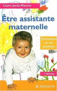 Etre assistante maternelle. Formation et vie pratique, 2ème édition