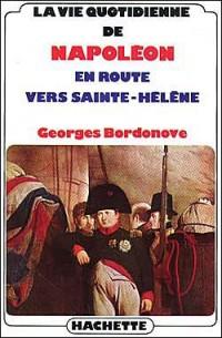 La vie quotidienne de Napoléon en route vers Sainte-Hélène
