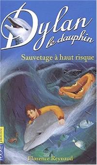 Dylan le dauphin, Tome 1 : Sauvetage à haut risque