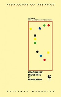Imaginaire, industrie et innovation