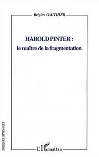 Harold Pinter : le maître de la fragmentation
