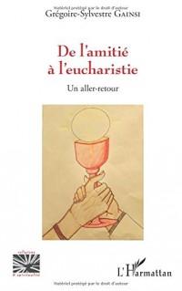 De l'amitié à l'eucharistie: Un aller-retour