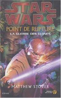 Point de rupture : Star Wars, la guerre des clones