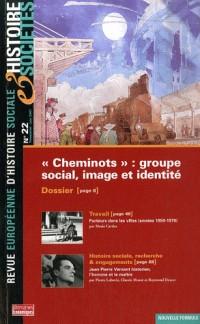 REVUE EUROPEENNE D'HISTOIRE SOCIALE T.22; CHEMINOTS : GROUPE SOCIAL, IMAGE ET IDENTITE