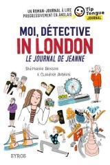 Moi, détective in London - Le journal de Jeanne - collection Tip Tongue [Poche]