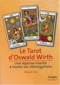Le tarot d'Oswald Wirth : Une réponse insolite à toutes vos interrogations