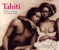 Tahiti : L'Eden à l'épreuve de la photographie (Ancien Prix éditeur : 45 euros)