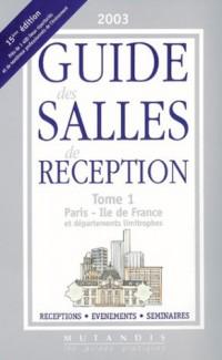 Guide des salles de réception, tome 1 : Paris, Ile-de-France et départements limitrophes