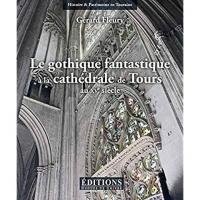 Le gothique fantastique à la cathédrale de Tours