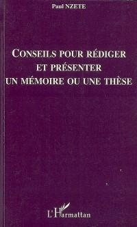 Conseils pour rédiger et présenter un mémoire ou une thèse