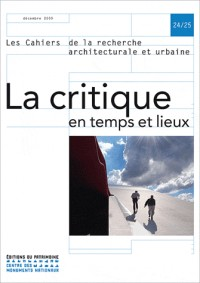 Les cahiers de la recherche architecturale et urbaine, N° 24/25 : La critique en temps et lieux