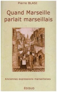 Quand Marseille parlait marseillais