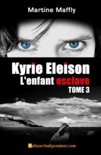 Kyrie Eleison, l'Enfant Esclave Tome 3