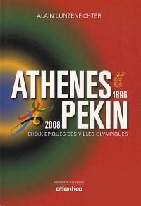 Athènes... Pékin (1896-2016) : Choix épiques des villes olympiques