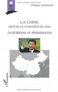 La Chine: Depuis le Congrès de 2012 - Ambitions et résistances