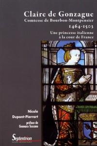 Claire de Gonzague, comtesse de Bourbon-Montpensier (1464-1503) : Une princesses italienne à la cour de France
