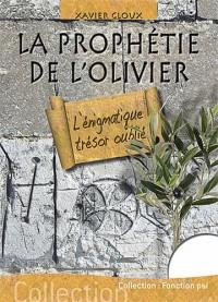 La prophétie de l'olivier : L'énigmatique trésor oublié
