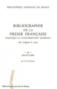 Bibliographie de la presse française politique et d'information générale des origines à 1944 : Haute-Loire
