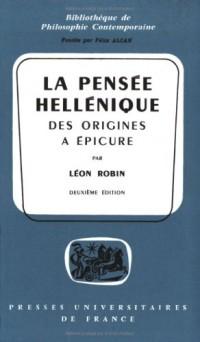 La Pensée hellénique des origines à Epicure, 2ème édition
