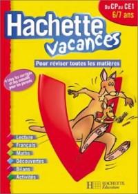 Hachette Vacances : Du CP au CE1 - 6-7 ans (+ corrigé)