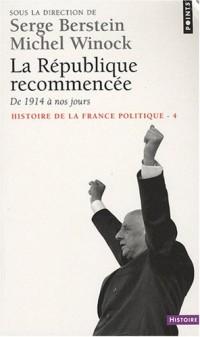 Histoire de la France politique, Tome 4 : La République recommencée : De 1914 à nos jours