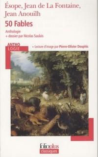 50 Fables : Esope, Jean de La Fontaine, Jean Anouilh