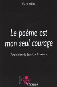 Le poème est mon seul courage
