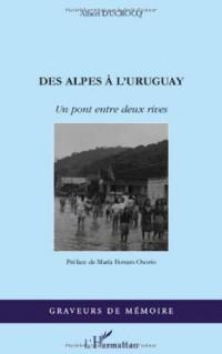 Des Alpes à l'Uruguay : Un pont entre deux rives