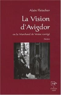 La Vision d'Avigdor ou Le Marchand de Venise corrigé