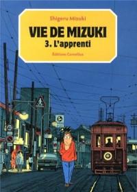 Vie de Mizuki T3 l'Apprenti