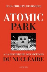 Atomic Park : A la recherche des victimes du nucléaire