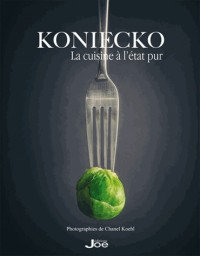Koniecko, la cuisine à l'état pur